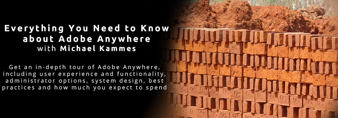Everything You Need to Know about Adobe Anywhere