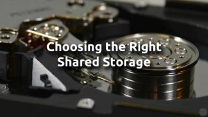 Choosing the Right Shared Storage